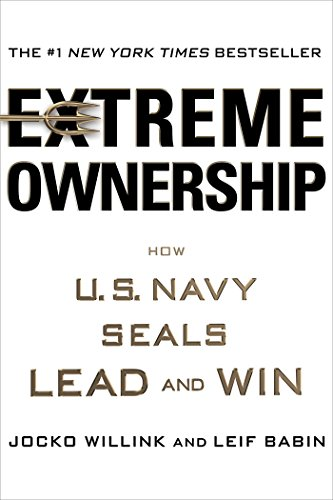 Extreme Ownership How U S Navy Seals Lead And Win