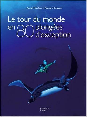 En ligne téléchargement gratuit Le tour du monde en 80 plongées d'exception pdf