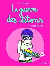 La guerre des tétons, tome 2 : Extermination par Lili Sohn