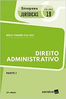 Sinopses jurídicas: Direito administrativo : Parte II - 15ª edição de 2018: 19