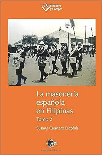 La Masoneria Española En Filipinas Tomo 2: Amazon.es: Cuartero, Susana Cuartero: Libros
