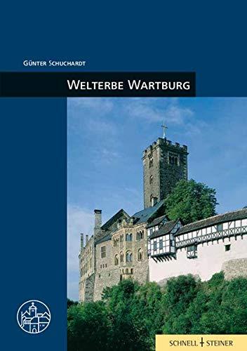 Welterbe Wartburg (Burgen, Schlösser und Wehrbauten in Mitteleuropa, Band 4)