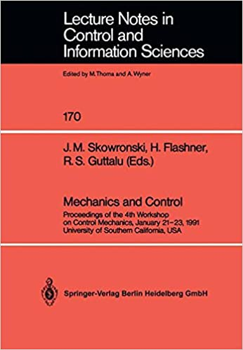 Mechanics and Control: 'Proceedings Of The 4Th Workshop On Control Mechanics, January 21–23, 1991, University Of Southern California, Usa' (Lecture Notes in Control and Information Sciences)