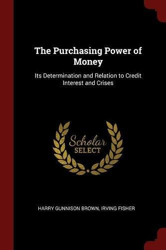 The Purchasing Power Of Money  Its Determination And Relation To Credit Interest And Crises