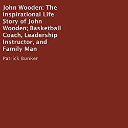 John Wooden: The Inspirational Life Story
