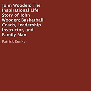 John Wooden: The Inspirational Life Story Audiobook