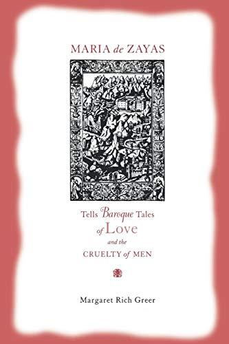 Maria de Zayas Tells Baroque Tales of Love and the Cruelty of Men (Studies in Romance Literatures)]()