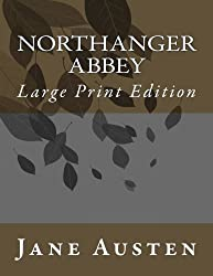 Northanger Abbey: Large Print Edition