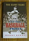 img - for The glory years: Old-time baseball trivia book / textbook / text book