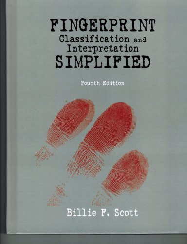FINGERPRINT: CLASSIFICATION AND INTERPRETATION SIMPLIFIED 4TH EDITION
