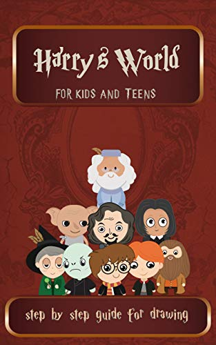 Harry's World For Kids And Teens Step By Step guide For Drawing: Have fun with harry's  mystic characters in his wizard world (Drawing Guide Book 2) por Potter Head
