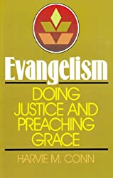Evangelism: Doing Justice and Preaching Grace