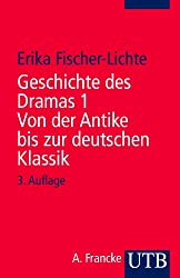 Geschichte des Dramas. Band 1: Von der Antike bis zur deutschen Klassik. Epochen der Identität auf dem Theater von der Antike bis zur Gegenwart