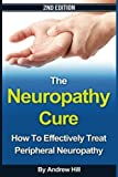 The Neuropathy Cure: How to Effectively Treat Peripheral Neuropathy