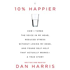 Nightline anchor Dan Harris embarks on an unexpected, hilarious, and deeply skeptical odyssey through the strange worlds of spirituality and self-help, and discovers a way to get happier that is truly achievable.   After having a nationally t...