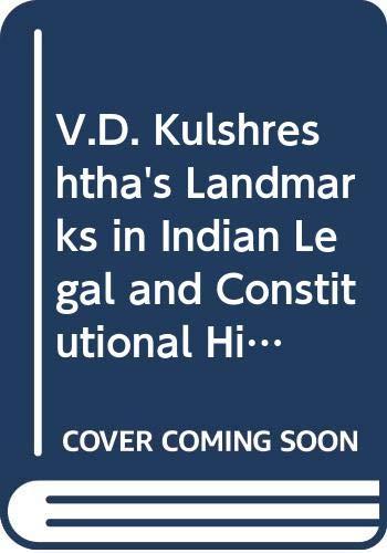 V.D. Kulshreshtha's Landmarks in Indian Legal and Constitutional History (Landmarks In Indian Legal And Constitutional History)