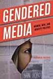 Gendered Media(Com130), Karen Ross, 0742554074