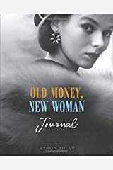 Old Money, New Woman Journal Paperback
