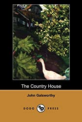 The Country House (Dodo Press): One of a series of books by the English novelist and playwright who won the Nobel Prize for literature in 1932.