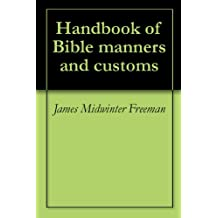 Handbook of Bible manners and customs