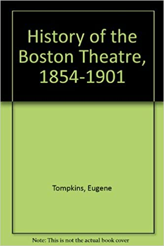 History Of The Boston Theatre, 1854-1901 Descargar Epub Ahora