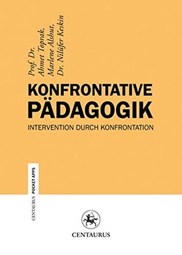 Konfrontative Pädagogik: Intervention durch Konfrontation (Centaurus Paper Apps, Band 16)