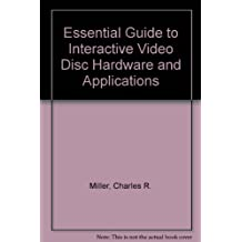 Essential Guide to Interactive Videodisc Hardware and Applications