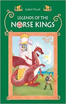 Legends of the Norse Kings: The Saga of King Ragnar Goatskin and The Dream of King Alfdan (2013-05-01)