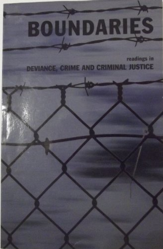 Boundaries: readings in Deviance, Crime and Criminal Justice (A Customized Reader)