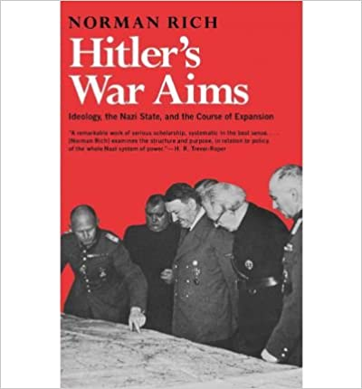 Book Hitler's War Aims- Ideology,the Nazi State,& the Course of Expansion by Rich,Norman. [1992]