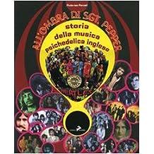 All'ombra di Sgt. Pepper. Storia della musica psichedelica inglese