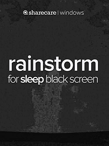 Rainstorm for Sleep black screen
