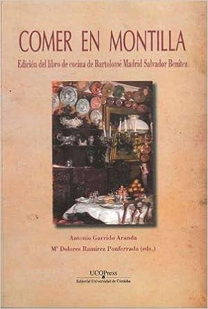 Comer en Montilla. Edición del libro de cocina de Bartolomé ...