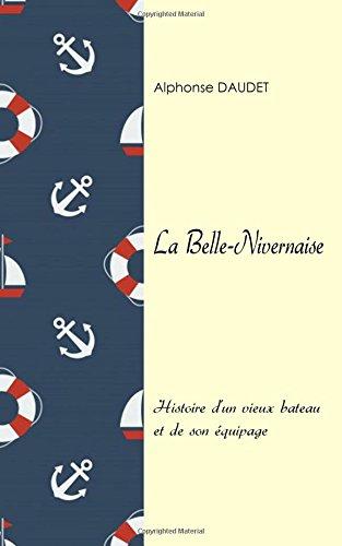 La Belle-Nivernaise: Histoire d'un vieux bateau et de son équipage (French Edition)