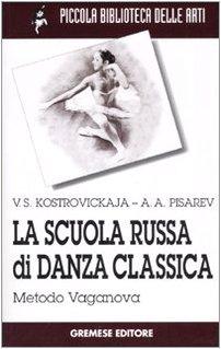 (La scuola russa di danza classica. Metodo Vaganova)