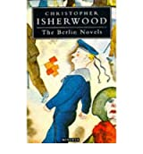 """[ THE BERLIN NOVELS """"MR NORRIS CHANGES TRAINS"""", """"GOODBYE TO BERLIN"""" BY ISHERWOOD, CHRISTOPHER](AUTHOR)PAPERBACK"""