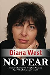 No Fear: Selected Columns from America's Most Politically Incorrect Journalist by Diana West (2013-07-18)