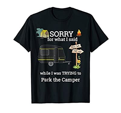 Funny Apology Tee RV Camping Shirt Trailer Parking Driver