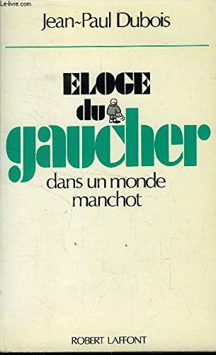 Eloge Du Gaucher Dans Un Monde Manchot French Edition