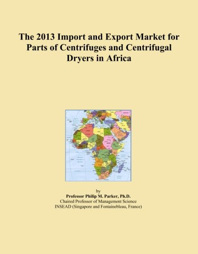The 2013 Import and Export Market for Parts of Centrifuges and Centrifugal Dryers in Africa
