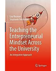 Teaching the Entrepreneurial Mindset Across the University: An Integrative Approach