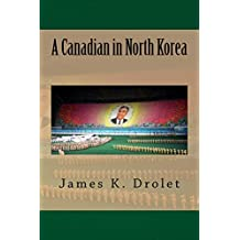 A Canadian in North Korea