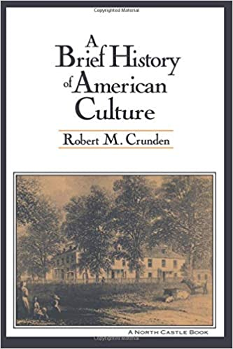 A Brief History of American Culture: Robert M  Crunden