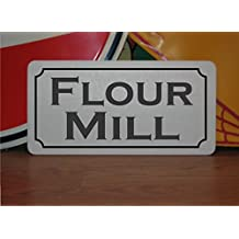 FLOUR MILL Vintage Style Metal Sign for House Building Halloween Haunted Town Magic Shop Boardwalk Carnival Penny Arcade Fair Retro s&m for Hotel Motel Bar or Restaurant Highway Inn B&B DECOR