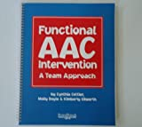 Functional AAC Intervention : A Team Approach, Cottier, Cynthia and Doyle, Molly, 1883315220
