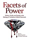 img - for Facets of Power. Politics, Profits and People in the Making of Zimbabwe's Blood Diamonds book / textbook / text book