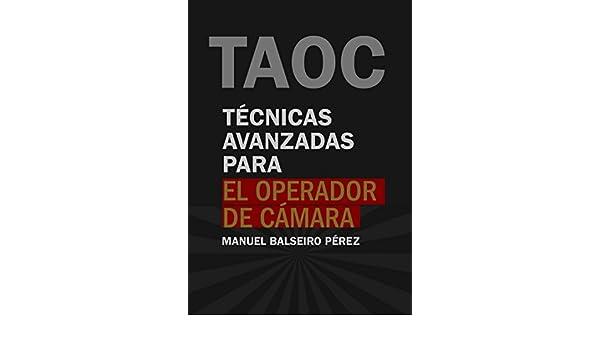 Técnicas avanzadas para el operador de cámara (TECNICATV nº 1) (Spanish Edition) - Kindle edition by Manuel Balseiro Pérez.