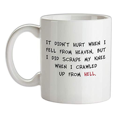It Didn't Hurt When I Fell From Heaven - 10oz Ceramic Mug - White
