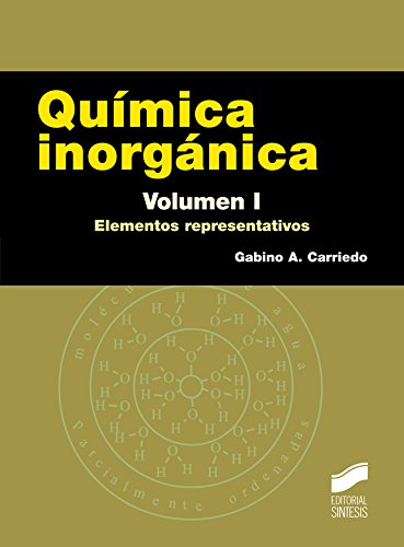 Química inorgánica. Volumen 1: Elementos representativos (Ciencias Químicas) (Spanish Edition)