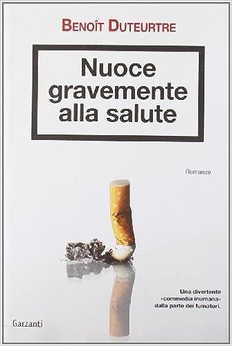 Il fumo nuoce gravemente alla salute (Italian Edition)
